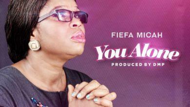 Fiefa Micah - You Alone