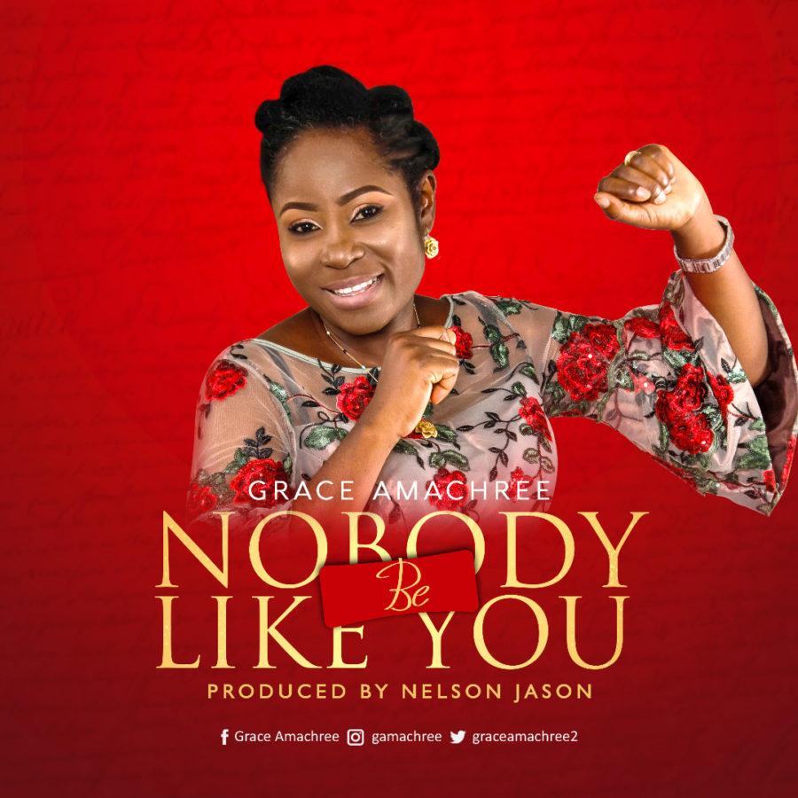 Grace Amachree - Nobody Be Like You [Art cover]