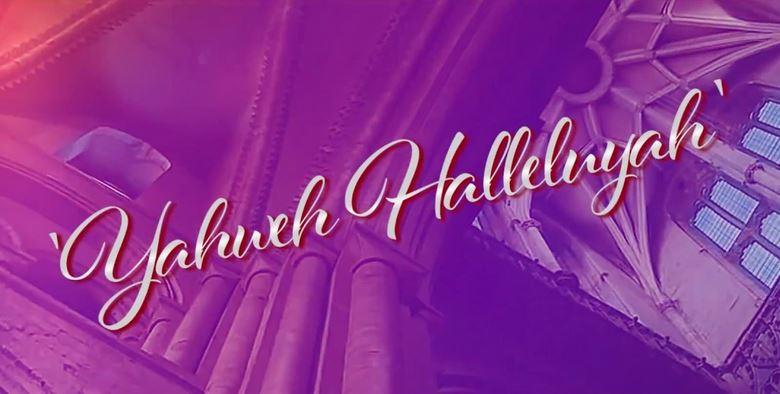 Yahweh Halleluyah Video