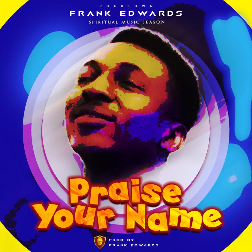 Praise-Your-Name-Frank-Edwards