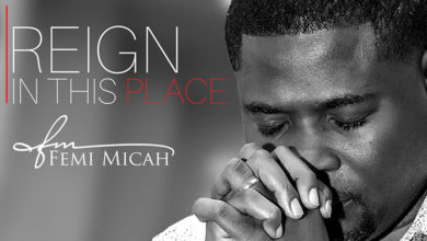 """Photo of Femi Micah Drops Timely New Single """"Reign In This Place"""""""