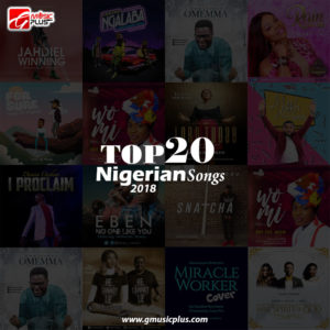 Top 20 Nigerian Gospel Songs 2018