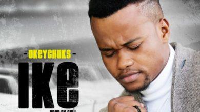 "Photo of Okey Chuks Debuts New Single ""IKE"""