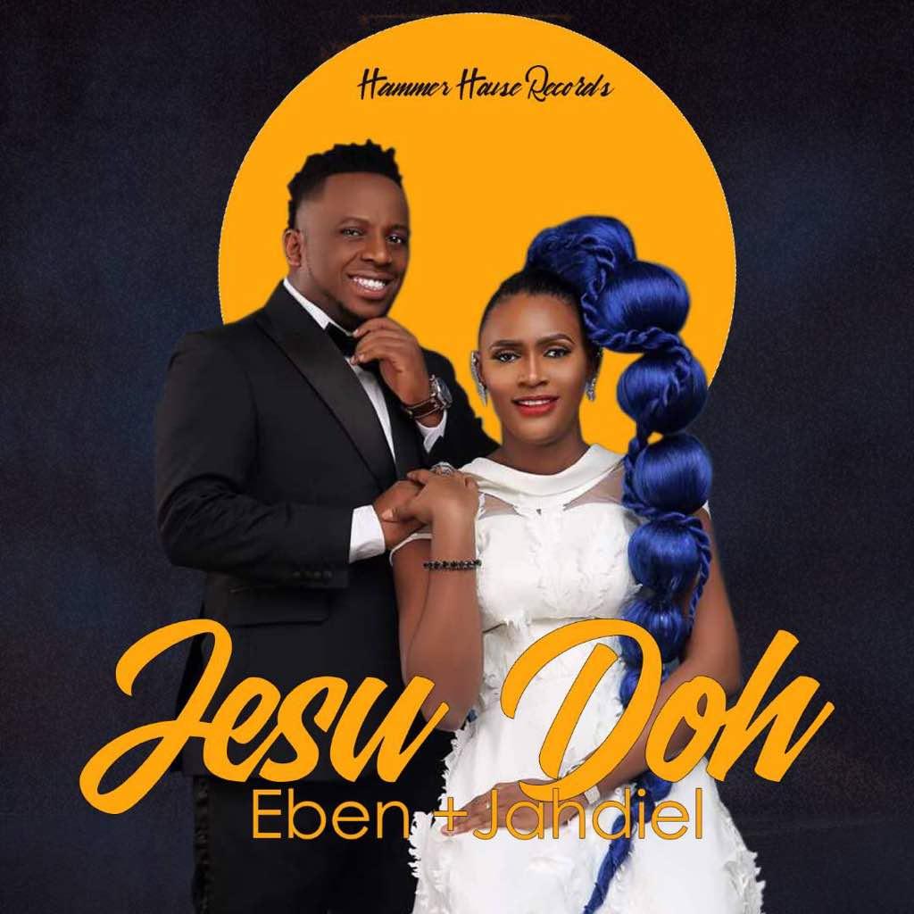 Eben X Jahdiel - Jesu Doh (download)