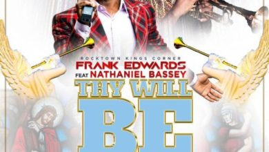 Photo of [Free Download] Frank Edwards – 'Thy Will Be Done' ft. Nathaniel Bassey