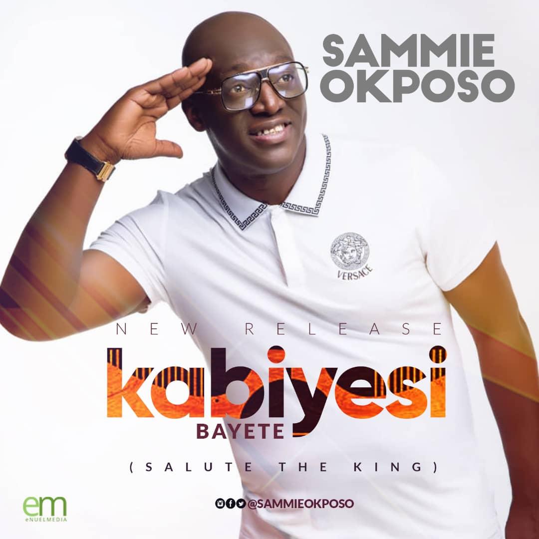 Sammie Okposo - Kabiyesi
