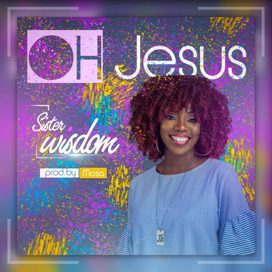 Sister Wisdom - Oh Jesus