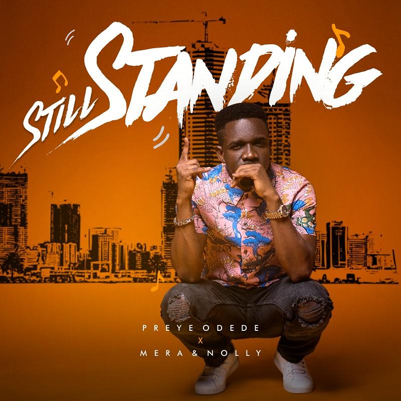 preye odede - Still Standing