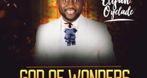 Elijah Oyelade_God of Wonders