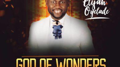 Photo of [Lyrics] Elijah Oyelade – God of Wonders