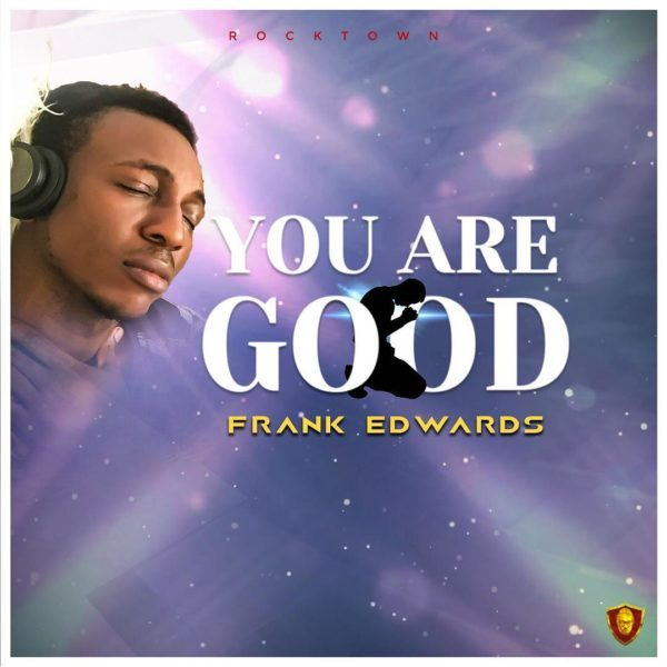 Frank-Edwards-You-Are-Good