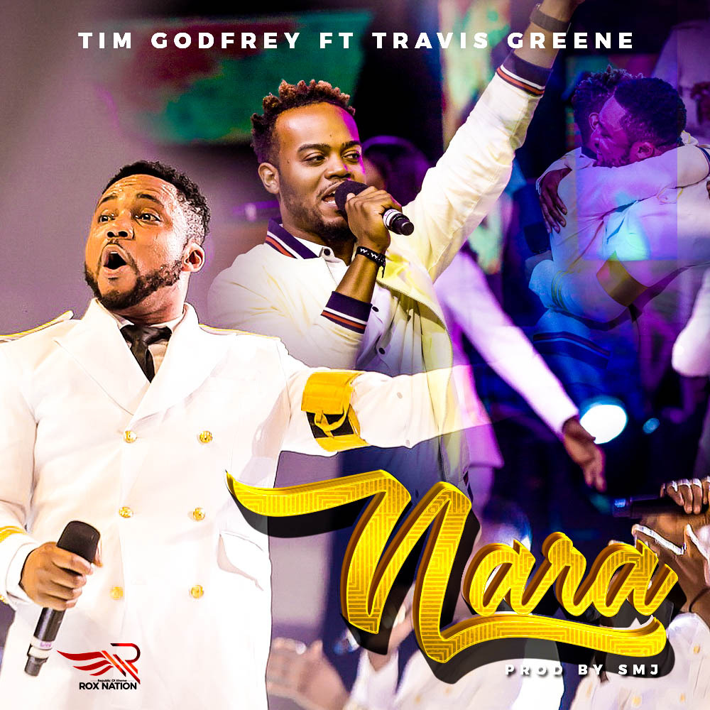 Tim Godfrey - Nara ft. Travis Greene