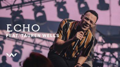 "Photo of #GMPSundayChoice: Elevation Worship – ""Echo"" ft. Tauren Wells | Lyrics"