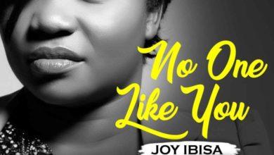 "Photo of ""No One Like You"" – Joy Ibisa ft. Psalmos"