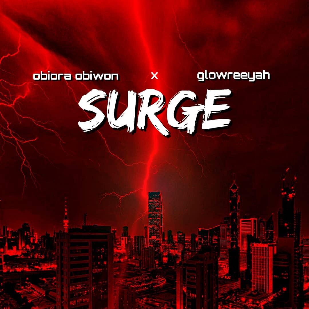 Obiora Obiwon - SURGE ft. Glowreeyah