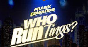 Who Run Tings - Frank Edwards