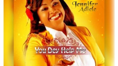 Photo of MUSiC :: Jennifer Adiele – You Dey help Me