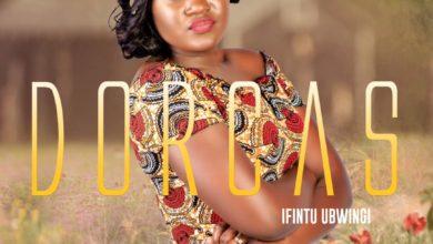 "Photo of Dorcas Debuts with ""Ifintu Ubwingi"" – New Single!"