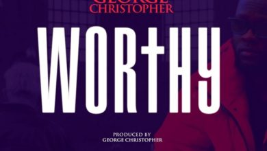 Photo of MUSiC :: George Christopher – Worthy