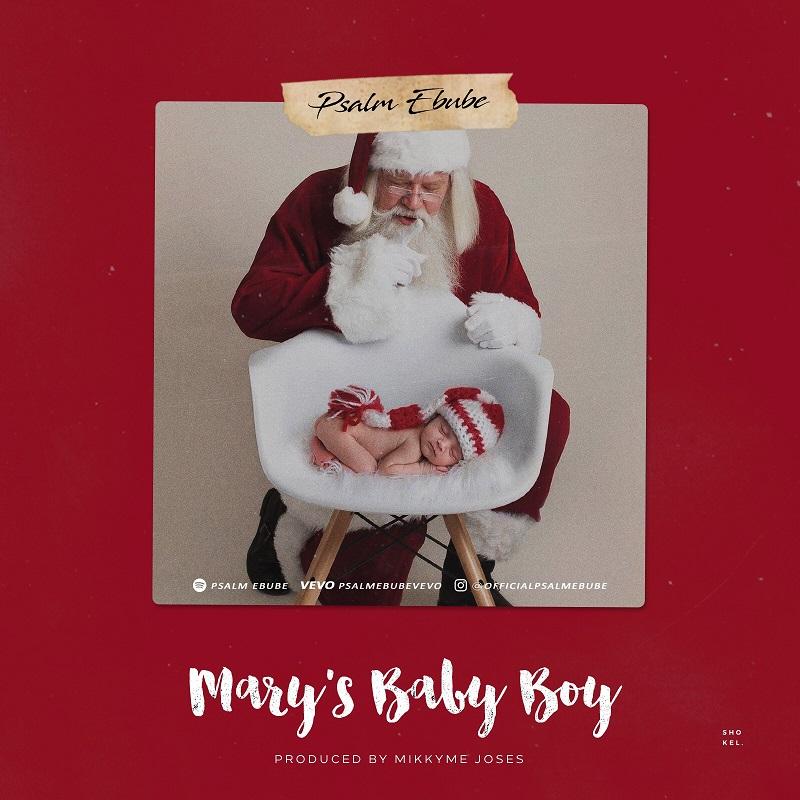 Mary's Baby Boy _ Psalm Ebube