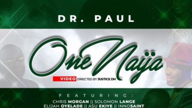 Photo of ONE NAIJA – a New Song/Video By Dr. Paul ft. Chris Morgan, Asu Ekiye, More.