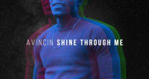 Avincin - Shine Through Me