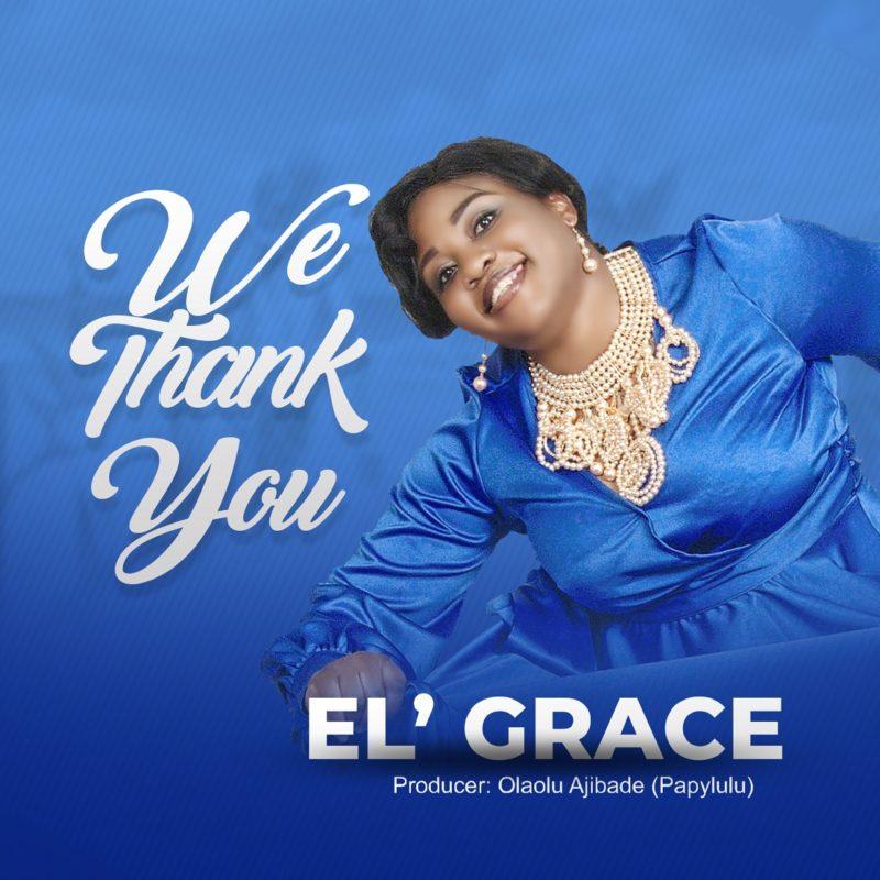 EL GRACE - WE THANK YOU (NOW OUT)