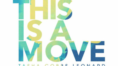Photo of 'THIS IS A MOVE' – Tasha Cobbs Leonard Releases New Anthem
