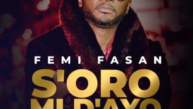Femi Fasan - S'oro Mi Dayo [Art cover]