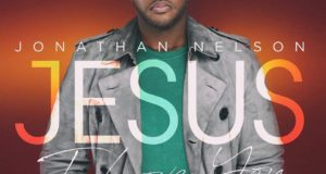Jonathan Nelson _ Jesus I Love You