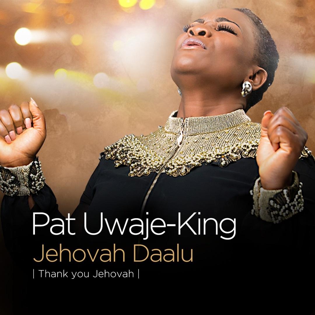 PAT UWAJE-KING - JEHOVAH DAALU