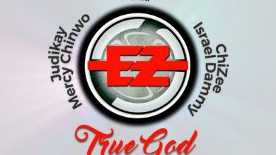 """Photo of EeZee Tee Releases """"TRUE GOD"""" ft. Mercy Chinwo, Judikay, More"""