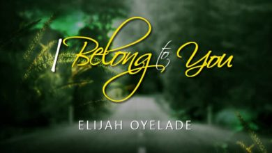 Elijah Oyelade - I belong to You