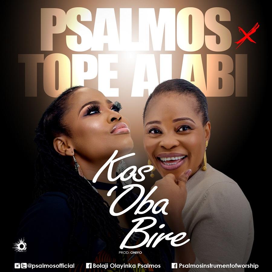 Kos'Oba Bi Re_Psalmos-Tope Alabi