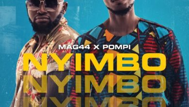 "Photo of Pompi and Mag44 Team Up for ""NYIMBO"" – New Single!"