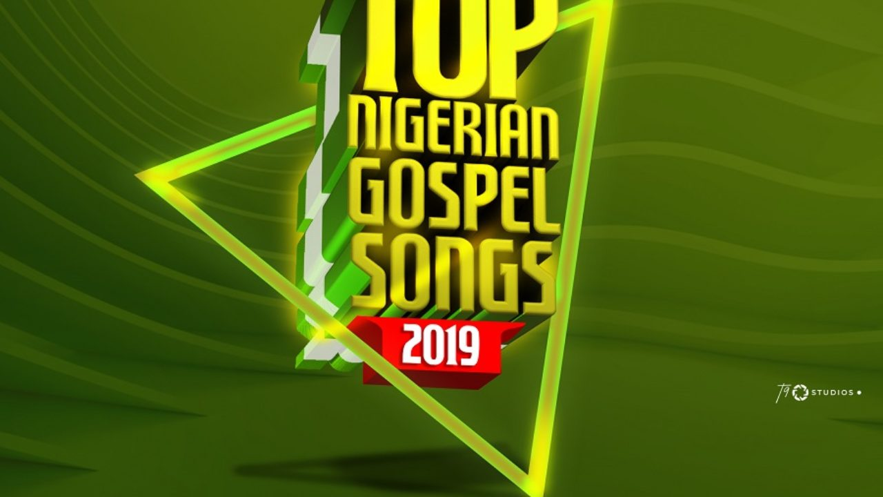 Download: Top 20 Trending Nigerian Gospel Songs 2019 | Naija Gospel