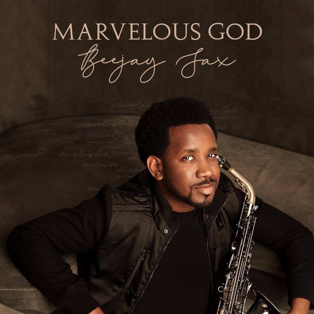 Beejay Sax - Marvelous God