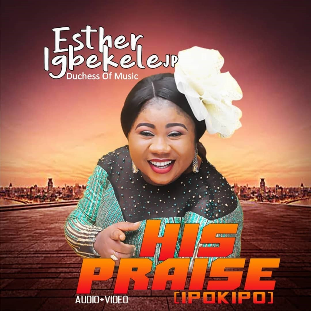 Esther Igbekele - His Praise