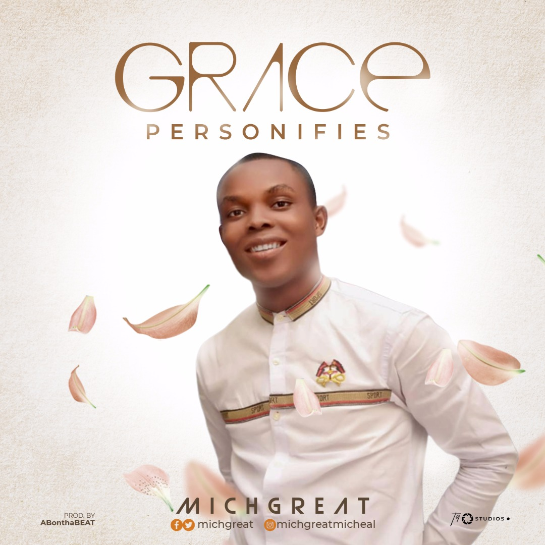 MichGreat-Grace Personifies