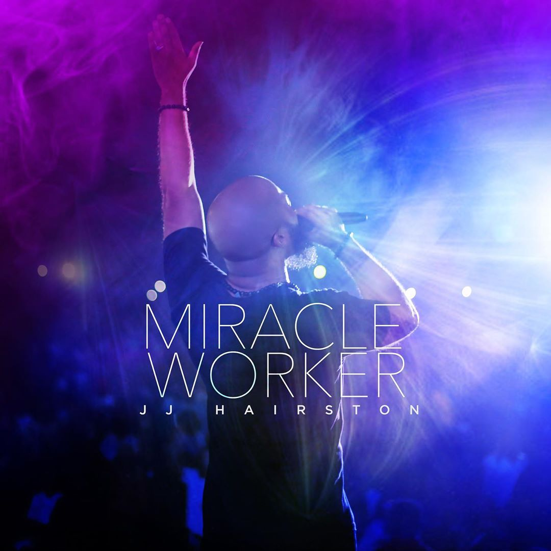 JJ Hairston - Miracle Worker