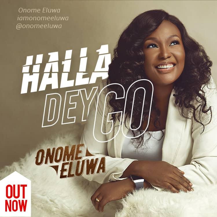 Onome Eluwa -Halla Dey Go