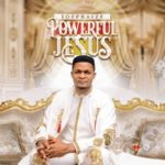 Powerful Jesus-Joe Praize
