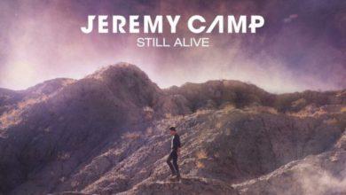 """Photo of LiSTEN: """"Still Alive"""" by Jeremy Camp – New Single!"""