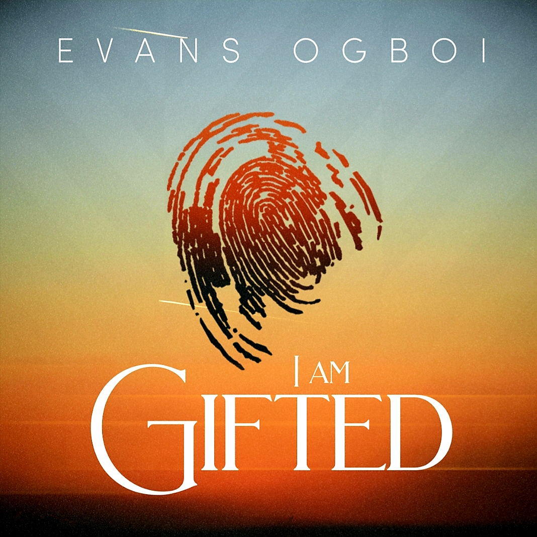 I Am Gifted - Evans Ogboi