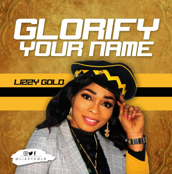 Glorify Your Name - Lizzy Gold