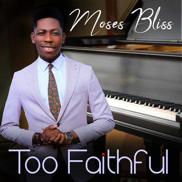 Moses Bliss_Too Faithful
