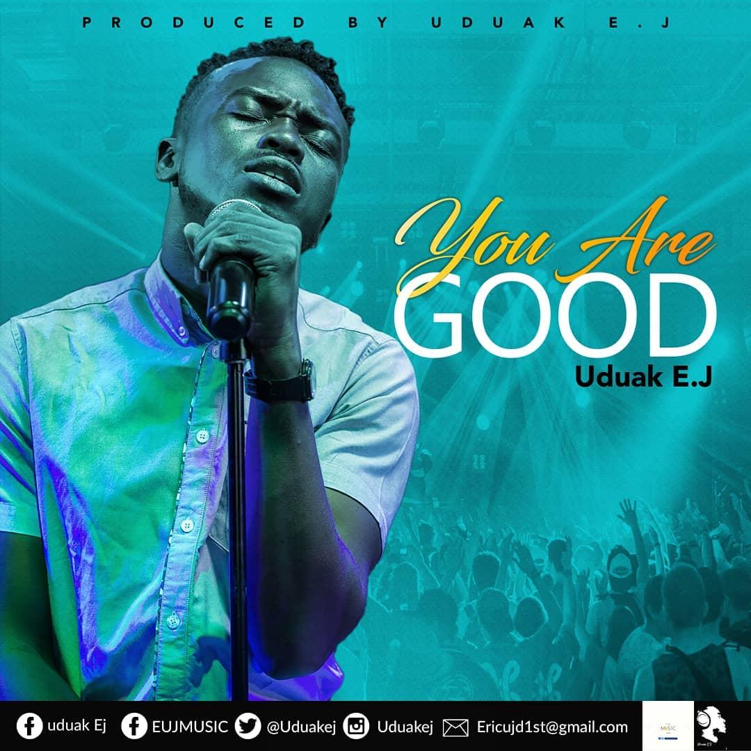 You Are Good - Uduak EJ