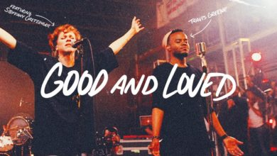 Good And Loved_Travis Greene