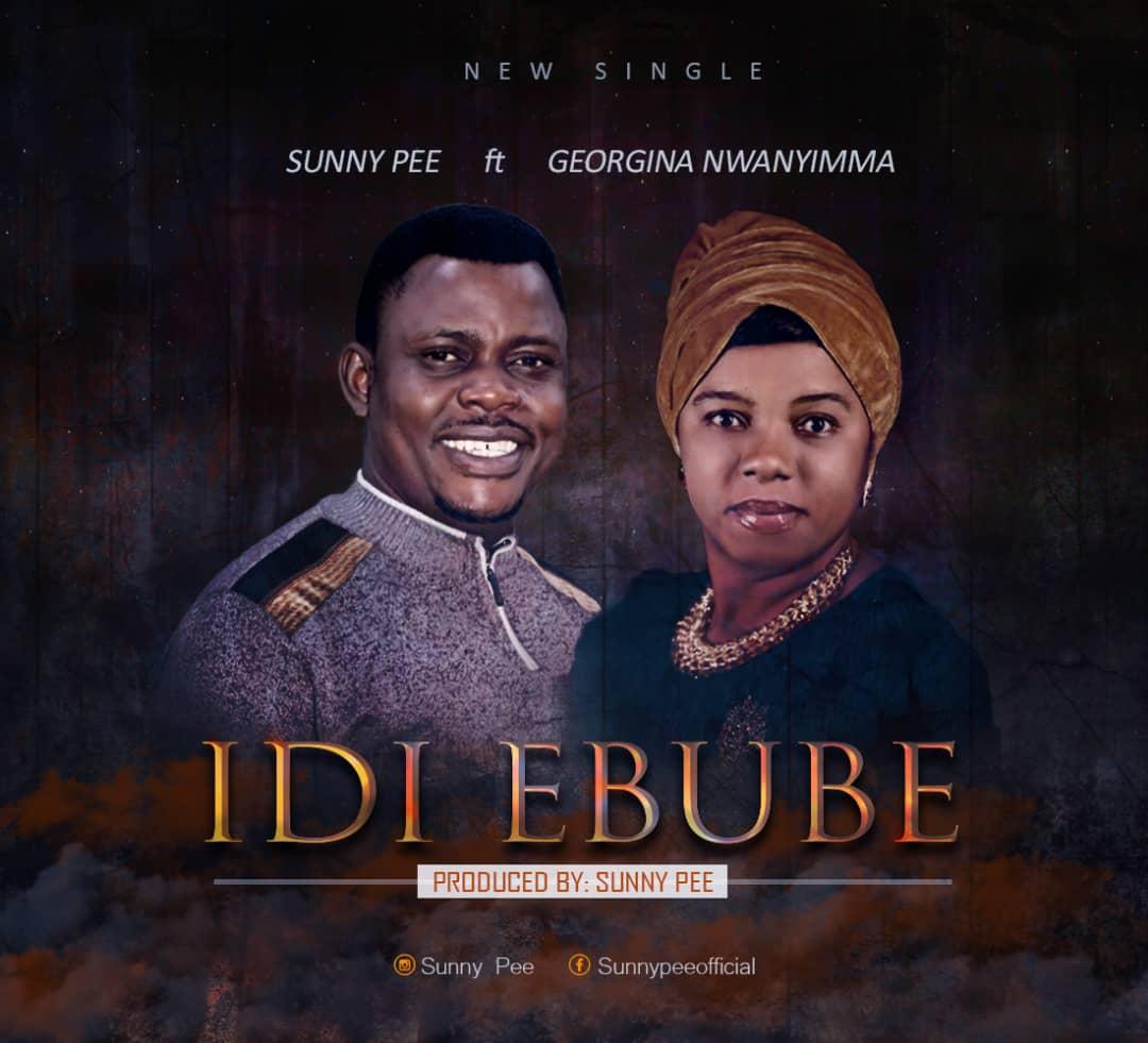Sunny Pee – Idi Ebube Ft. Georgina Nwanyimma