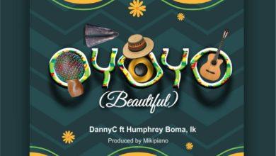 Photo of Free Download: DannyC – Oyoyo (Beautiful) feat. Humphrey Boma & Ik